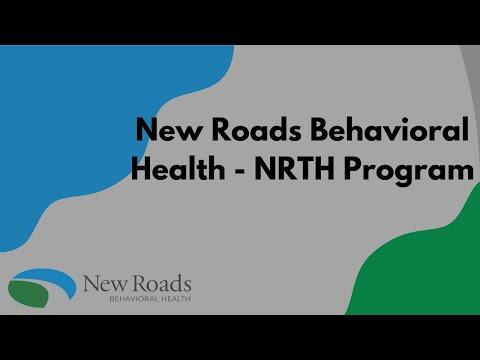 New Roads Behavioral Health - NRTH Program