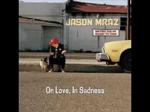 On Love, In Sadness - Jason Mraz