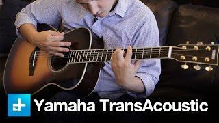 Yamaha TransAcoustic Guitar - Hands On