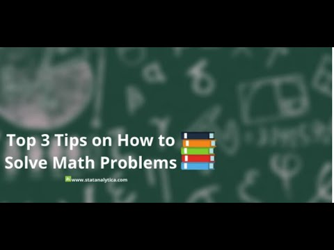 Top 3 Tips on How to Solve Math Problems