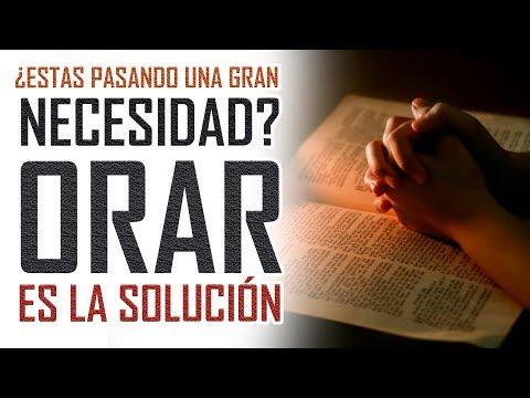 Las mejores reflexiones cristianas - Si tienes necesidades la oración es la solución