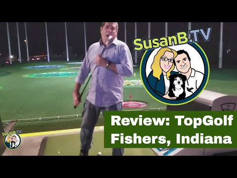 SusanB.TV Reviews TopGolf in Fishers, Indiana