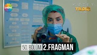Kuzey Yıldızı İlk Aşk 50.Bölüm 2.Fragman |