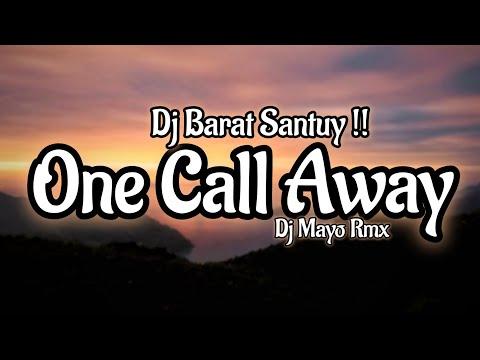 dj-one-call-away-remix-santuy---charlie-puth-one-call-away-(-dj-mayo-rmx-)