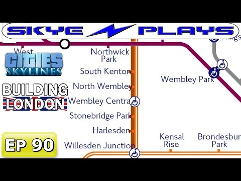 Cities Skylines London #90 ►BAKERLOO LINE - PART 2◀ [Let's Play]