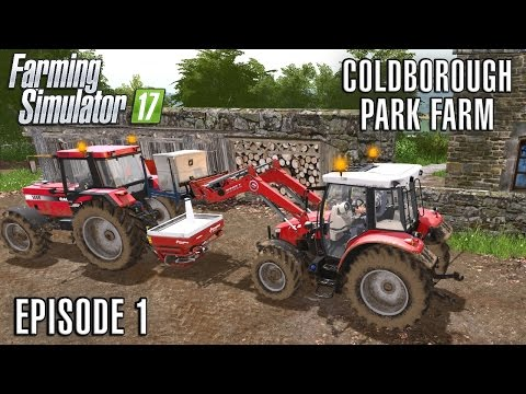 Let's Play Farming Simulator 2017   Coldborough Park Farm   Episode 1