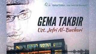 Gema Takbir - - Ustadz Jefri Al Buchori - Uje