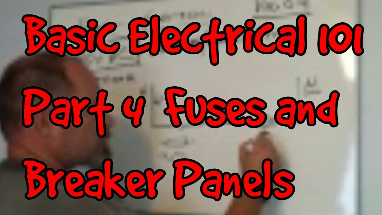 Basic Electrical 101 04 Fuses And Breaker Panels Youtube Home Wiring
