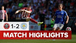 HIGHLIGHTS | Sheffield United v Leicester City