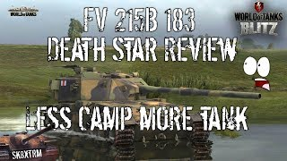 FV215B 183 - Deathstar Review - less Camp more Tank! Wot Blitz
