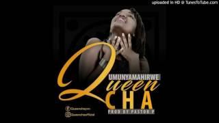 Umunyamahirwe - Queen Cha(Pst P2016)