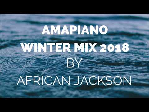 Amapiano 2018 SA House Music Part 24: Winter Mix By African Jackson