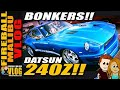 INCREDIBLE WIDE BODY DATSUN 240Z! - FIREBALL MALIBU VLOG 258