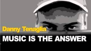 Danny Tenaglia- Music is the Answer (Mindlag Remix)