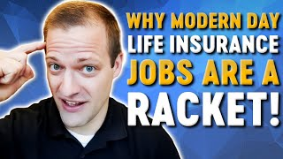 Why Life Insurance Insurance Careers Are A Racket!
