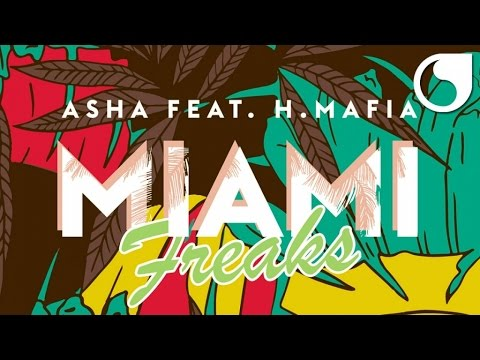 Asha Ft. H-Mafia - Miami Freaks (Official Audio)