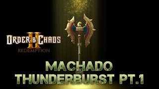 Order and Chaos 2 : Redemption - MACHADO THUNDERBURST PT.1