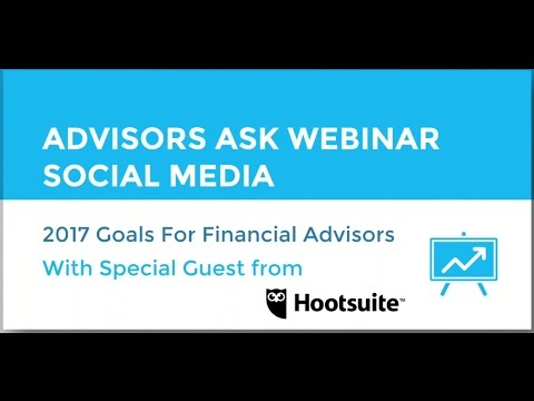 [Advisors Ask]: 2017 Social Media Goals for Financial Advisors with Hootsuite featuring Amy McIlwain