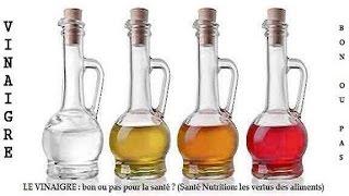 ✔ LES SECRETS ET VERTUS DU VINAIGRE : (Santé Nutrition: les vertus des aliments)