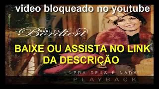 Vanilda Bordieri - PRA DEUS É NADA PLAYBACK - LINK NA DESCRIÇÃO