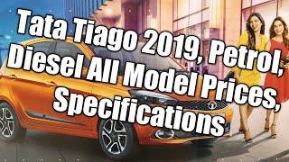 Tata Tiago 2019 Diesel, Petrol - XE,XM,XT,XZ,XZ+,XTA,XZA On road prices, Detailed Comparision