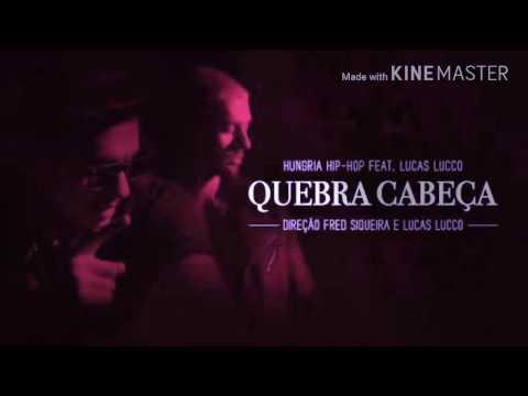 Hungria hip-hop FT.Lucas Lucco Quebra Cabeça