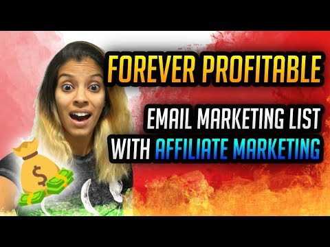 Build A FOREVER Profitable Email List With Affiliate Marketing