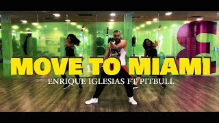 Move to Miami - Enrique Iglesias, Pitbull | Choreography | Coreo | Baile | Zumba