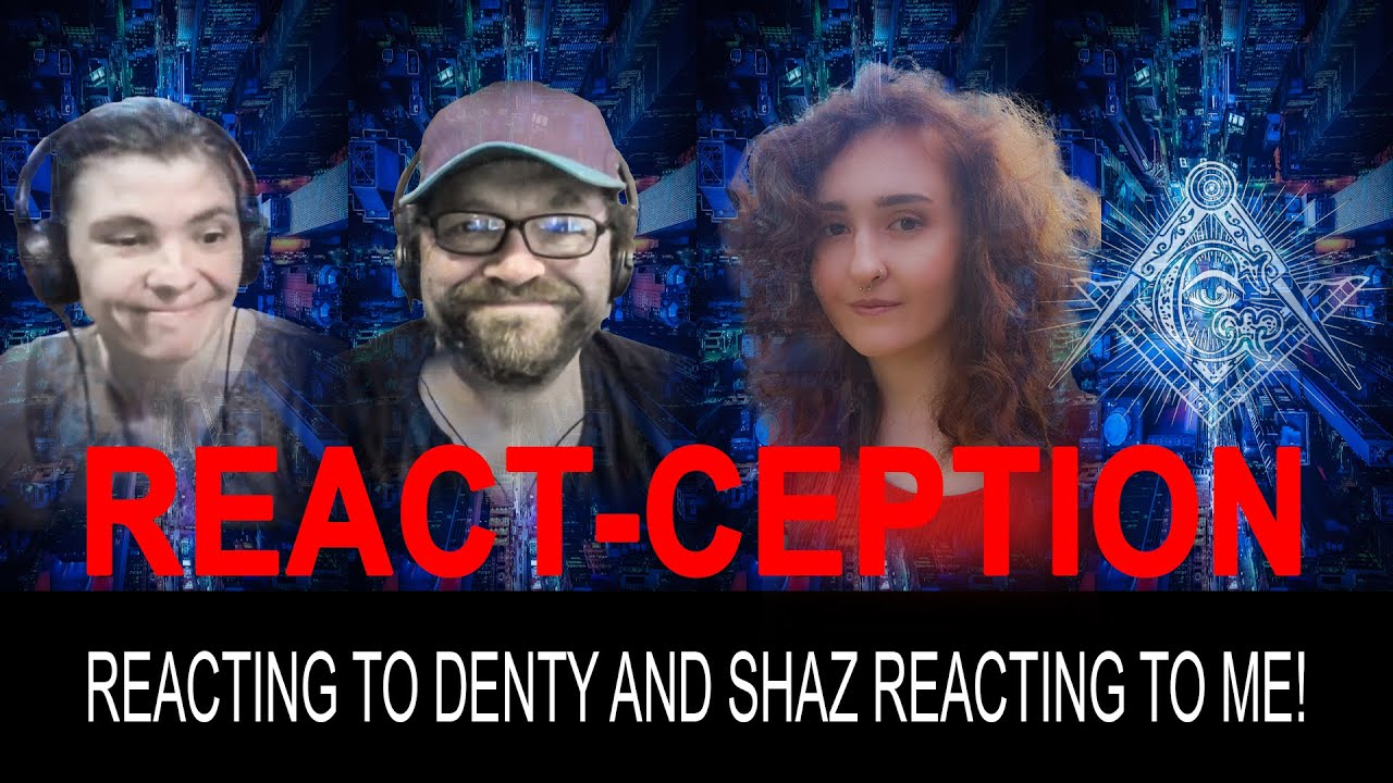 REACT-CEPTION: Reacting to Denty and Shaz Reacting to ME!