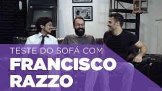 Teste do Sofá ep. 6   Francisco Razzo