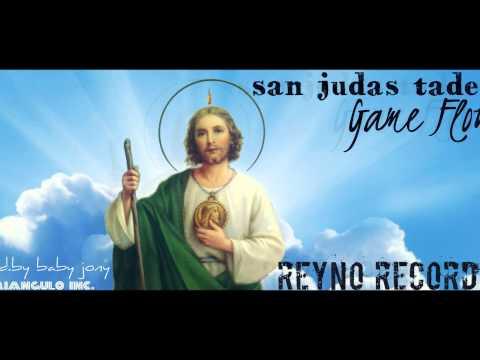 San Judas Tadeo-Game Flow (prod.by baby jony) DobleRR #SanJudasTadeo
