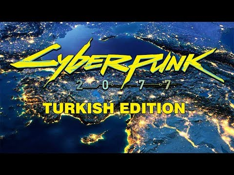 Cyberpunk 2077 - Turkish Edition (Montage)