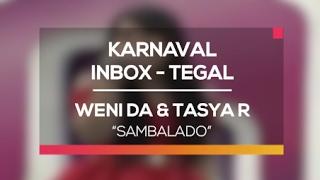 Video Weni DA dan Tasya Rosmala - Sambalado (Karnaval Inbox Tegal) download MP3, 3GP, MP4, WEBM, AVI, FLV Agustus 2017
