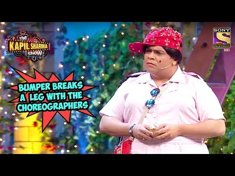 Bumper Breaks A Leg With The Choreographers – The Kapil Sharma Show