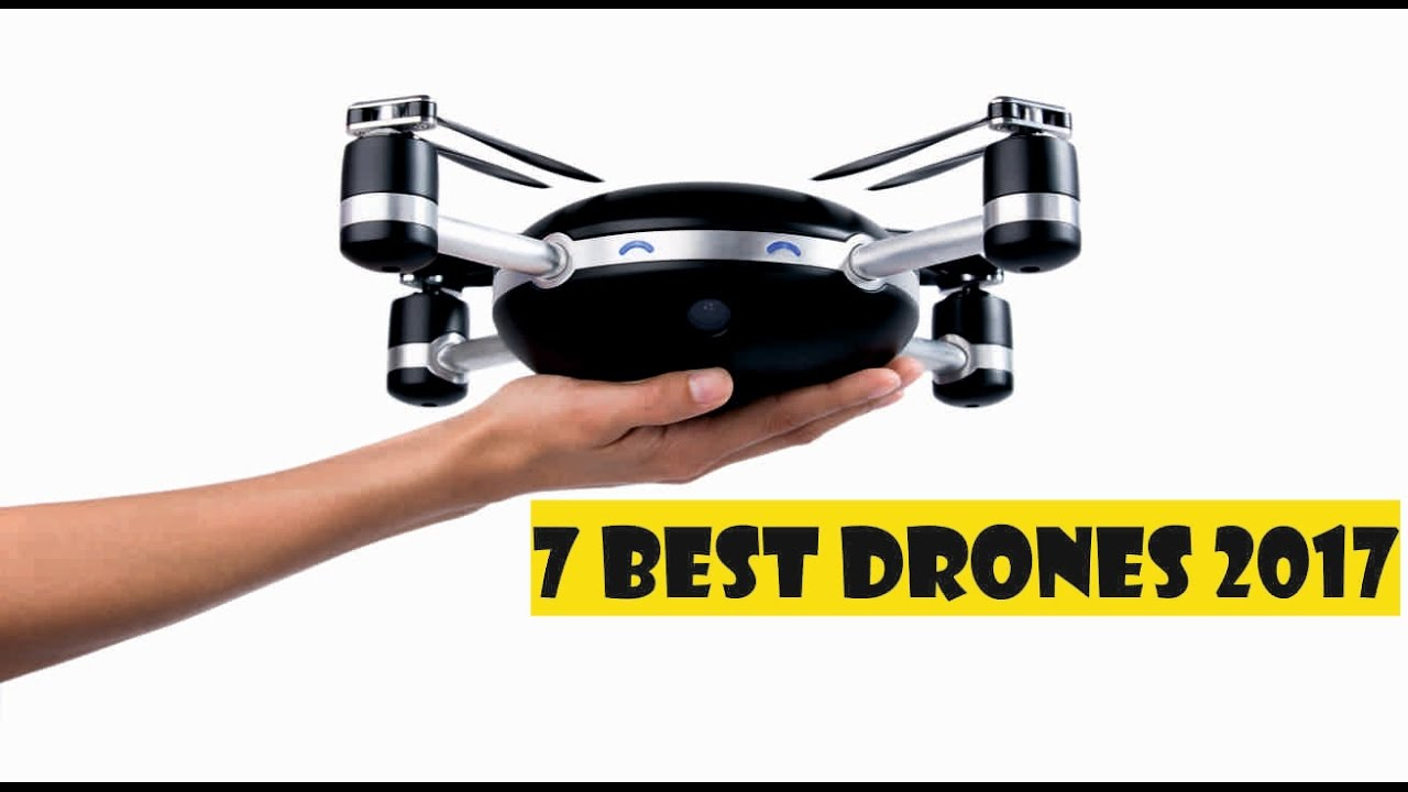 7 BEST DRONES In 2017 Drone With Camera 1