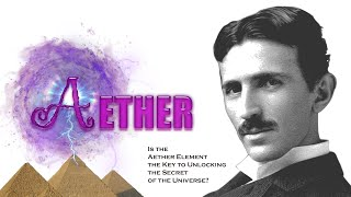 Is the Aether Element the Key to Unlocking the Secret of the Universe? (WITHOUT MUSIC)