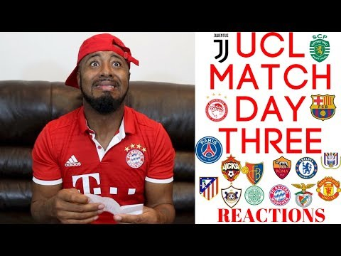2017/18 UEFA CHAMPIONS LEAGUE MATCH DAY THREE REACTION | GROUPS A, B, C, D