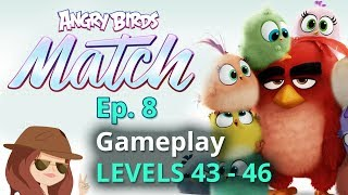 Angry Birds Match Gameplay Levels 43 to 46: Ep 8 iOS/Android Let