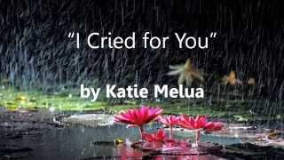 Katie Melua - I Cried for You + Lyrics
