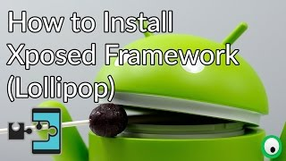 How to Install Xposed Framework On Android 5.0 Lollipop