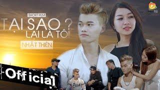 Phim Ca Nhạc Tại Sao Lại Là Tôi - Nhật Thiên, Song Dương (Phim Ca Nhạc 2017)