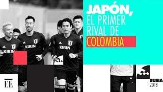 Así es Japón, el primer rival de Colombia | FIFA World Cup 2018 | El Espectador