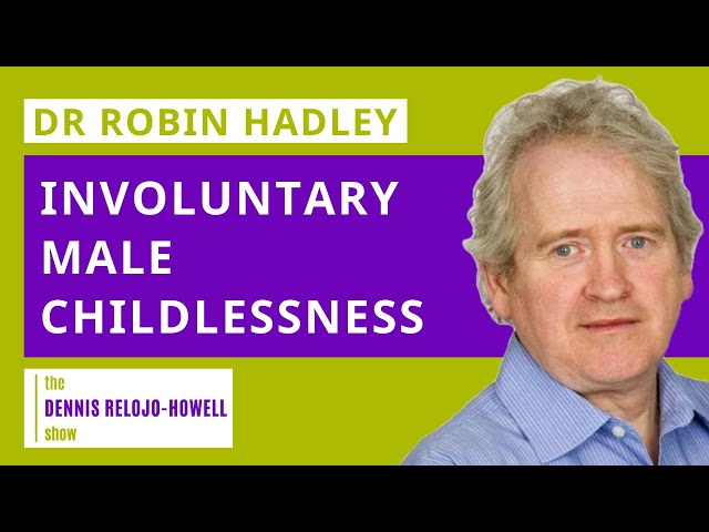 Dr Robin Hadley on The DRH Show: Male Childlessness