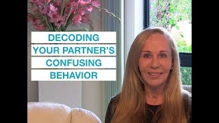 Decoding your partners confusing behavior -- Susan Winter