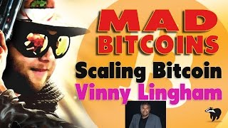 An Interview with Vinny Lingham about Scaling Bitcoin (Mar 23, 2017)