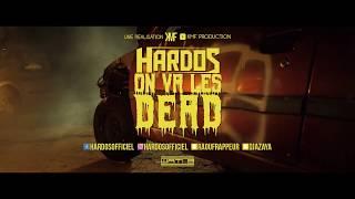 Hardos - On Va Les Dead (Featuring Dj Nastynas) [Clip Officiel]