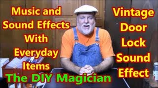Vintage Door Lock Sound Effect Music And Sound Effects With Everyday Items The DIY Magician