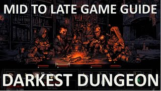 Darkest Dungeon Guide/8 Tips Mid to Late Game