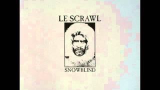 Le Scrawl - Snowblind [Full Album]