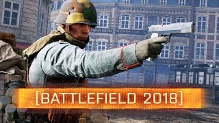 ► NEXT BATTLEFIELD GAME COMING IN 2018! - Battlefield 1 News